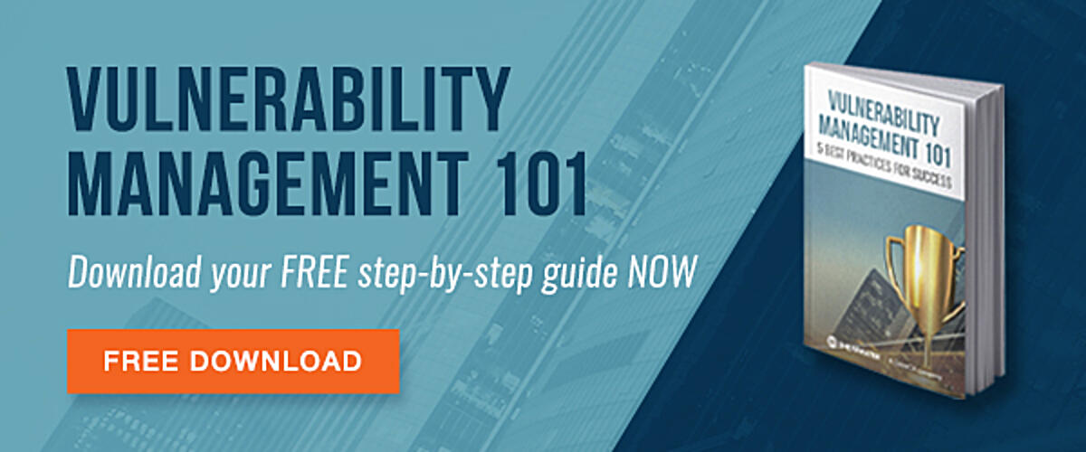 Vulnerability  Management 101- Download your FREE step-by-step guide NOW